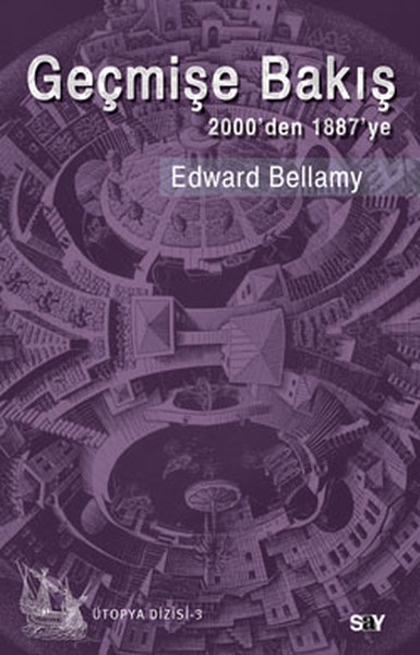 Edward Bellamy - Geçmişe Bakış